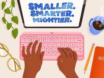 Smaller. Smarter. Mightier. keyboard desk coffee logitech illustration design