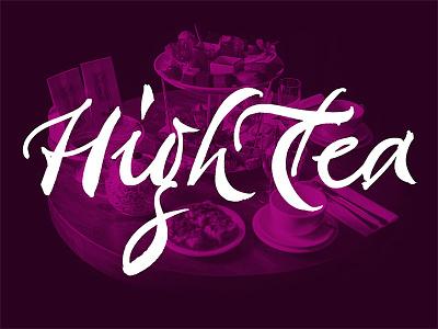 High Tea sexy saucy brush calligraphy high tea sweet seductive