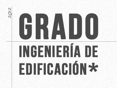 Grado Ingeniería De Edificación * university typography name degree career