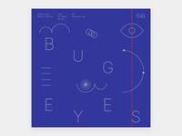 Bug Eyes - Playlist