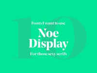 Noe Display   Fonts I Want To Use