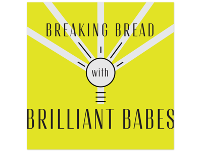 Album Art & Logo for Breaking Bread with Brilliant Babes Podcast logo podcast