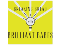 Album Art & Logo for Breaking Bread with Brilliant Babes Podcast