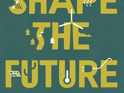 Shape the future nature vote climate change earth planet future