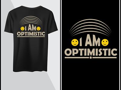 I am optimistic , motivational t shirt design quotes inspirational t shirt motivational
