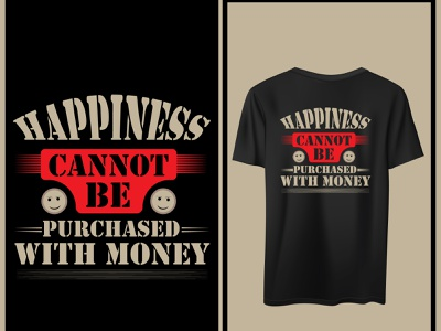 Happiness cannot be purchased with money t shirt hppiness design motivational money t shirt