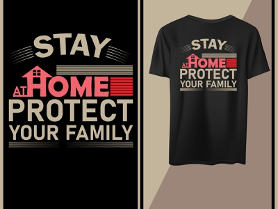 Stay home protect your family motivational design t shirt home stay