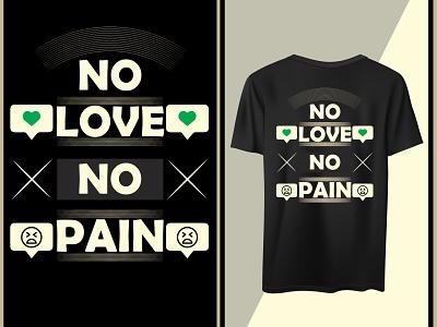No love No pain t shirt quotes design art vector love pain