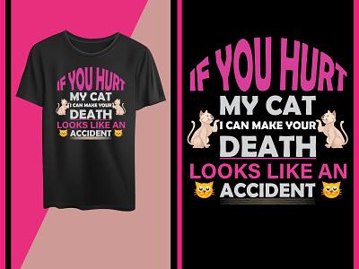 If you hurt my cat t shirt design. quotes pet designcat t shirt