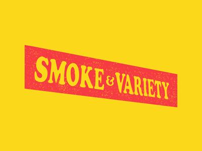 Smoke and variety