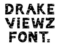 Drake Viewz Font