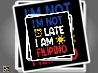 I'm Not Late I Am Filipino - Sticker sticker illustrator filipino development designs