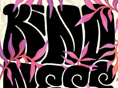 WIP - Kindness Matters psychedelic retro floral illo custom lettering handlettering illustration grain type texture handletter