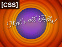 [CSS] That's All Folks!