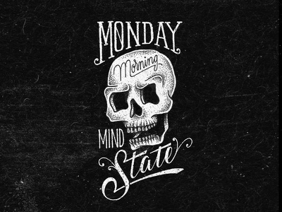 Monday Morning Mind State lettering illustration skull monday morning hand lettering
