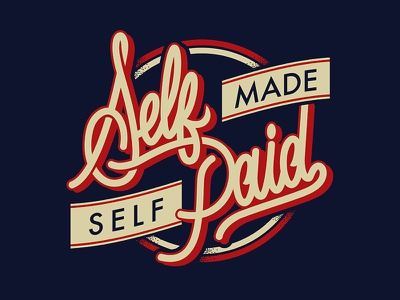 Self Made, Self Paid design apparel clothing streetwear lettering self made self paid
