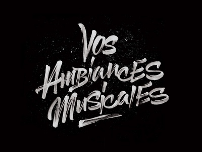 Vos Ambiances Musicales script brush lettering radio stingray
