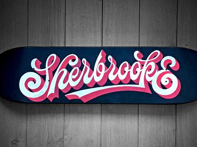Sherbrooke Skateboard handpainted vintage script handlettering lettering skateboard
