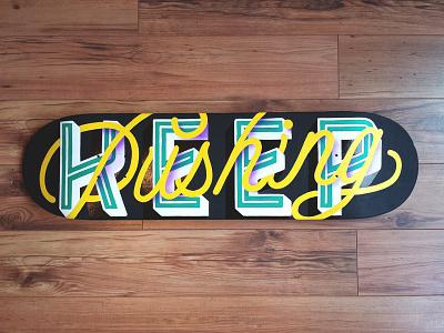 Keep Pushing handpainted vintage script handlettering lettering skateboard
