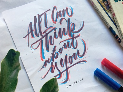 All I Can Think script brush calligraphy song coldplay calligraphy lettering