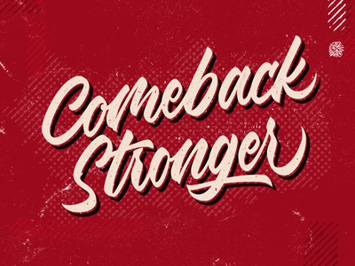 Comeback Stronger #1 custom type brush calligraphy flat design vintage design retro design quote typogaphy vector art script font calligraphy hand lettering lettering
