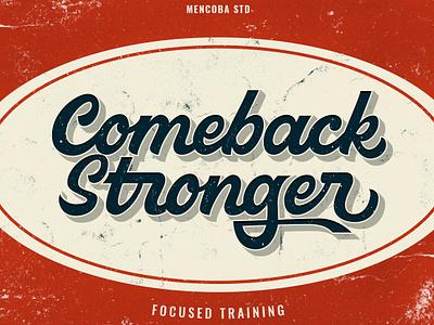 Comeback Stronger #2 vintage design textured retro design heritage flat design script quote vector custom type brush calligraphy hand lettering calligraphy lettering