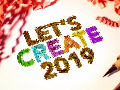 Let's Create 2019! holiday handletter brush logo design identity logo branding design typography creative lettering letter create