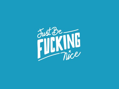 Be Fucking Nice hand lettered handlettering typography lettering