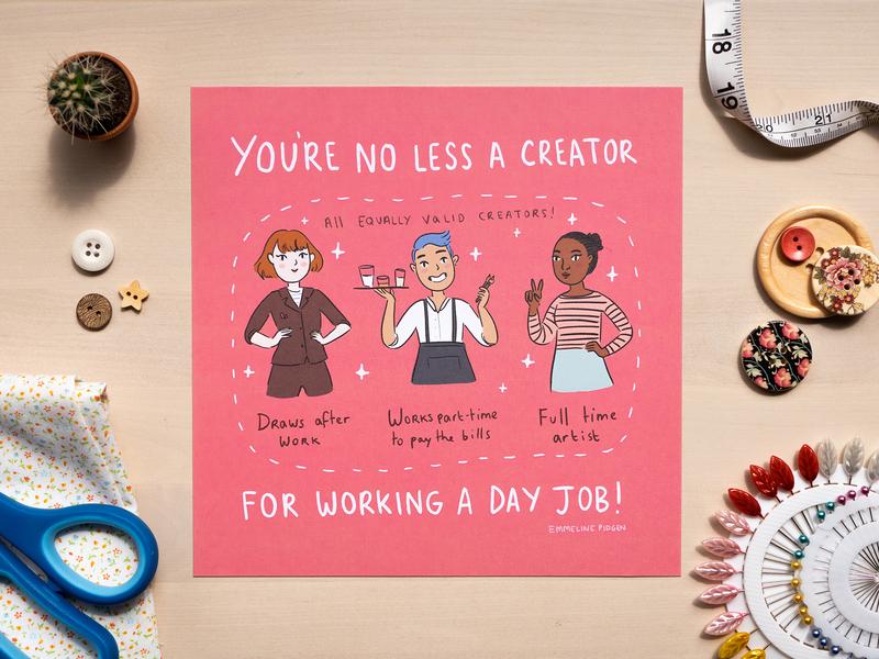 You're No Less a Creator For Working a Day Job - Print print art comics illustration