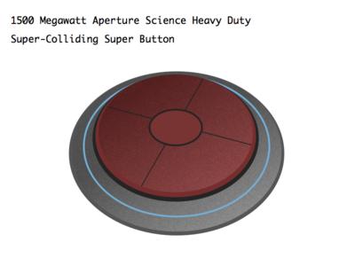1500 Megawatt Heavy Duty Super-Colliding Super Button