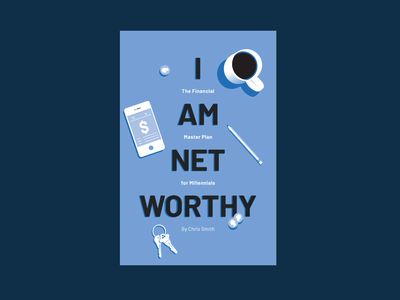 I am Net Worthy Part: 1