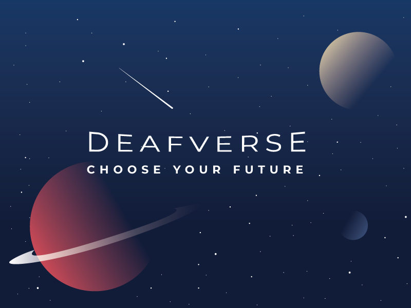 (Deaf)Verse future galaxy stars planet space universe deaf
