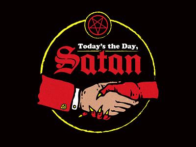 Today's the Day, Satan deal saying devils handshake pentagram tshirt design sticker design not today satan devil satanic satan