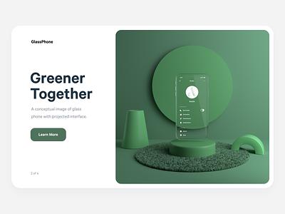 Glass Phone - Greener Together branding web typography illustration 3d webdesign ui