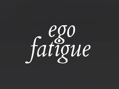 Ego Fatigue logo funny typography truth ego fatigue sigh