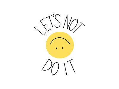 Let's not do it 🙃 do it smiley design procreate emoji illustration