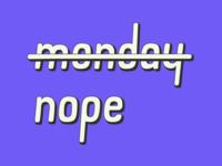 Monday..