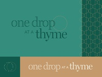 One Drop at a Thyme- WIP