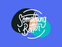 Something Better Logo Concept