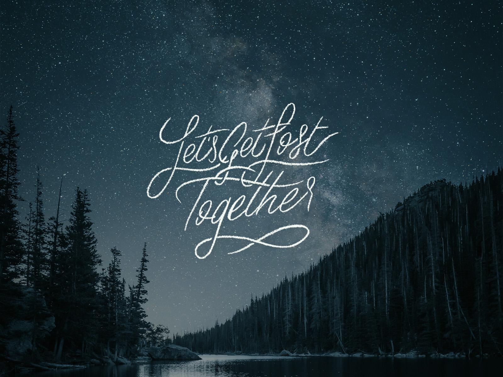 Let's Get Lost Together Lettering