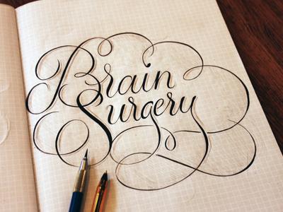 Brain Surgery lettering custom lettering script filigree ligatures cursive sketch mechanical pencil biro brain surgery