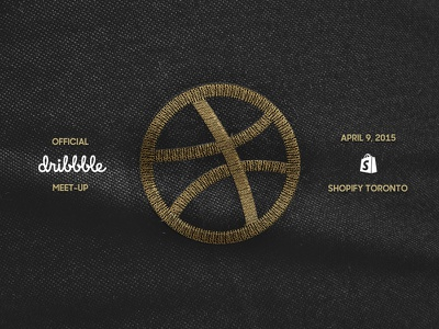 Official Dribbble Meetup - April 9 in Toronto! dribbble meetup toronto shopify black gold stitch fabric