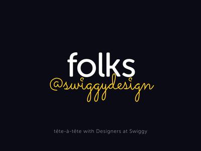 Folks at Swiggy Design