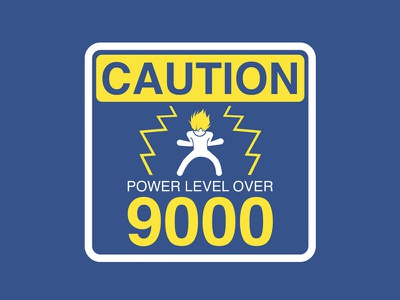 Caution Power Level Over 9000 super power warning sign caution anime
