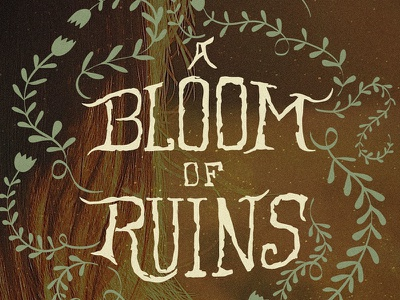 A Bloom Of Ruins book cover hand type