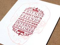 Friends don't let friends use Internet Explorer