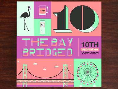 The Bay Bridged 10th Anniversary Compilation