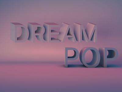 Dream Pop 3d lettering illustration