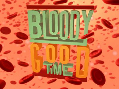 Bloody Good Time 3d lettering illustration