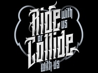 Ride With Us Or Collide With Us Tee